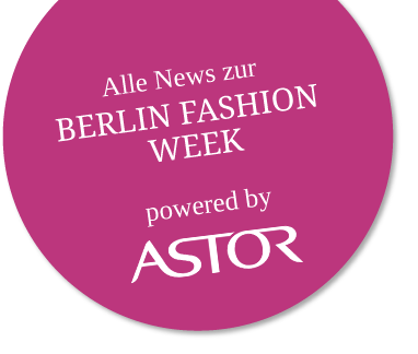 Astor präsentiert Euch die Berlin Fashion Week im Winter 2015 bei styleranking