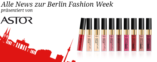 Alle News zur Berlin Fashion Week - Winter 2015 präsentiert von Astor